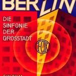 Berlin : Die Sinfonie der Großstadt