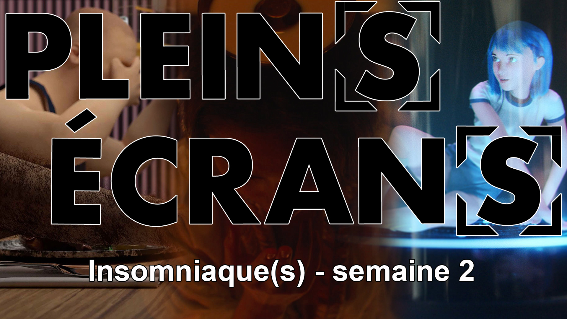 Plein[s] Écran[s] 2021 – Insomniac[s] week 2