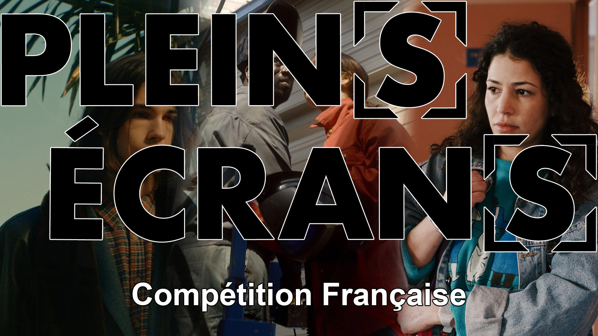 Plein[s] Écran[s] – Compétition française