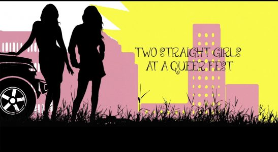 [Outsouth Queer Film Festival]Two Straight Girls at a Queer Fest — Friendship